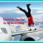 Stretches You Can Literally Do on a Plane