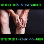 Arthritis and How to Beat It