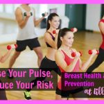Breast Cancer: Raise Your Pulse, Reduce Your Risk