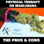Physical Therapy or Marijuana: Pros & Cons