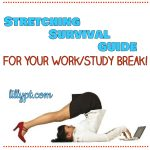 Stretching Survival Guide for Your Break!