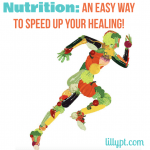 Nutrition: an Easy Way to Speed up Your Healing!