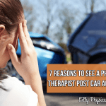 7 Reasons to See a Physical Therapist Post Car Accident