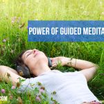 Power of Guided Meditation