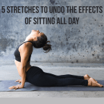 Stretches to Undo the Effects of Sitting All Day