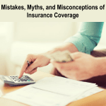 Insurance Coverage: Mistakes, Myths, and Misconceptions