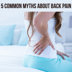 5 Common Myths About Back Pain